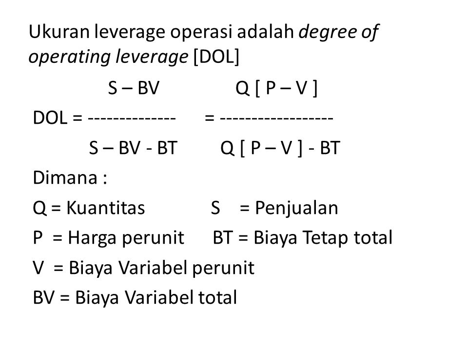 Ukuran leverage operasi adalah degree of operating leverage [DOL]